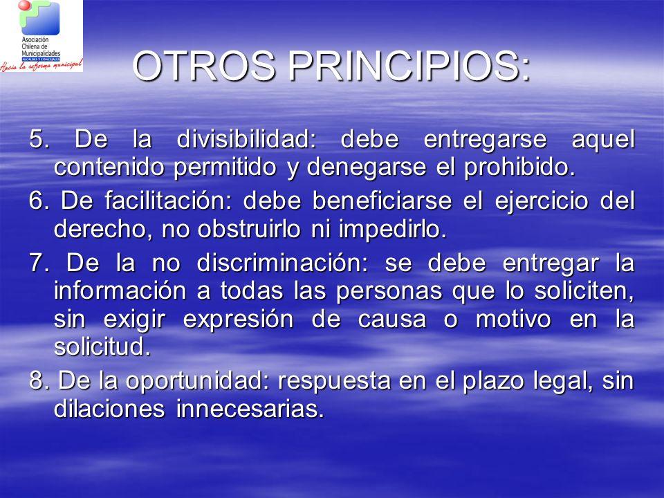 OTROS PRINCIPIOS: 5. De la divisibilidad: debe entregarse aquel contenido permitido y denegarse el prohibido.