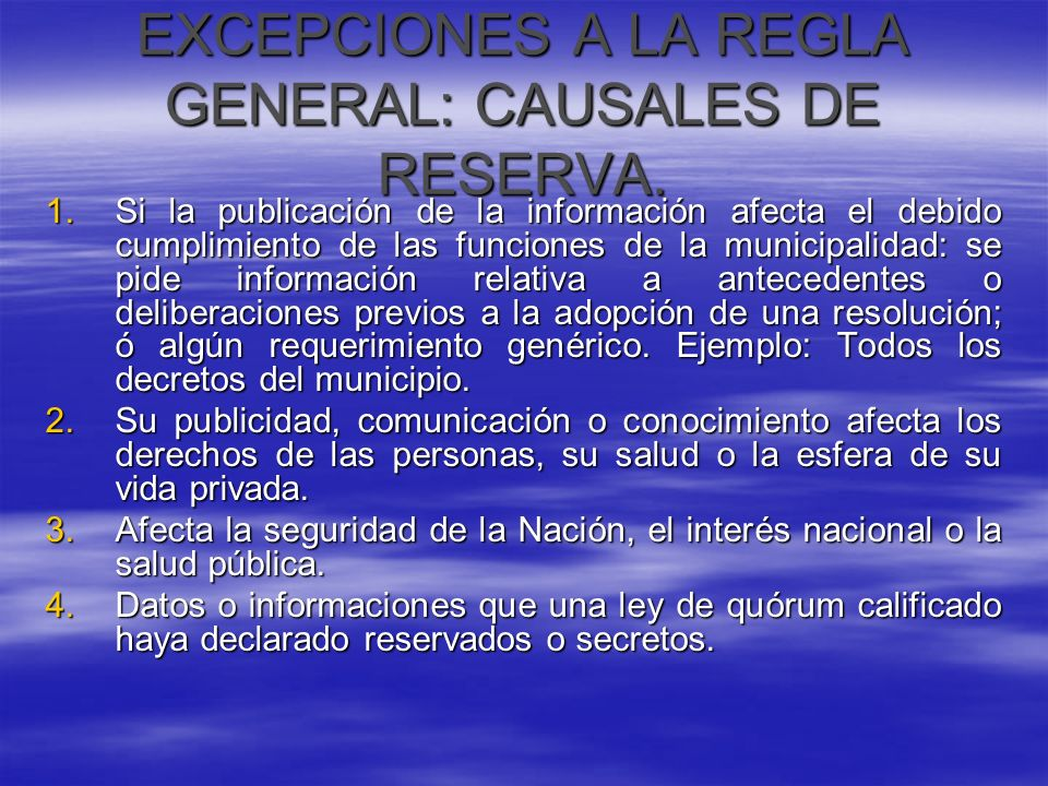 EXCEPCIONES A LA REGLA GENERAL: CAUSALES DE RESERVA.