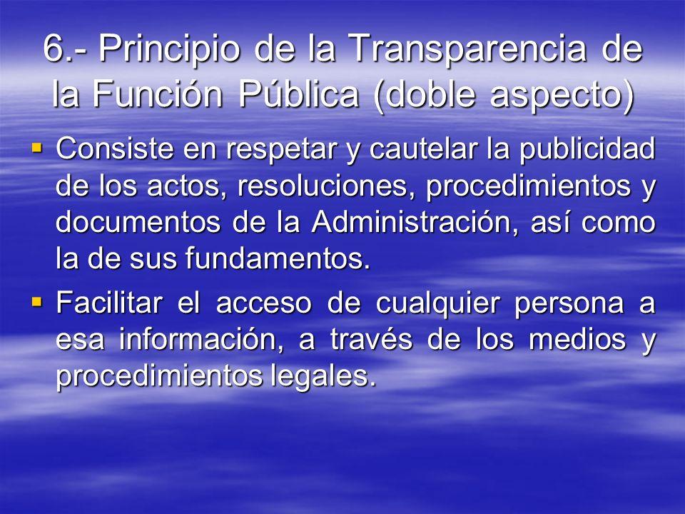 6.- Principio de la Transparencia de la Función Pública (doble aspecto)
