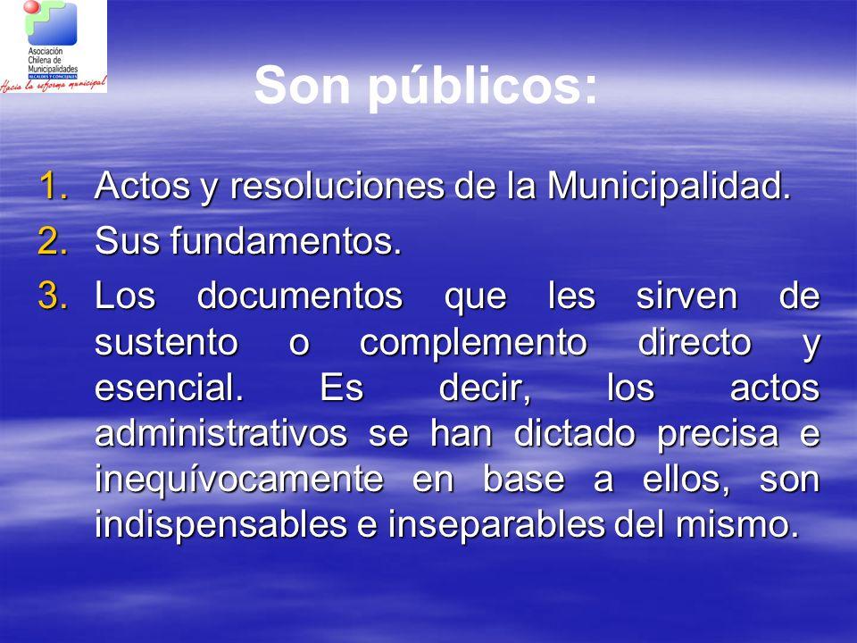 Son públicos: Actos y resoluciones de la Municipalidad.