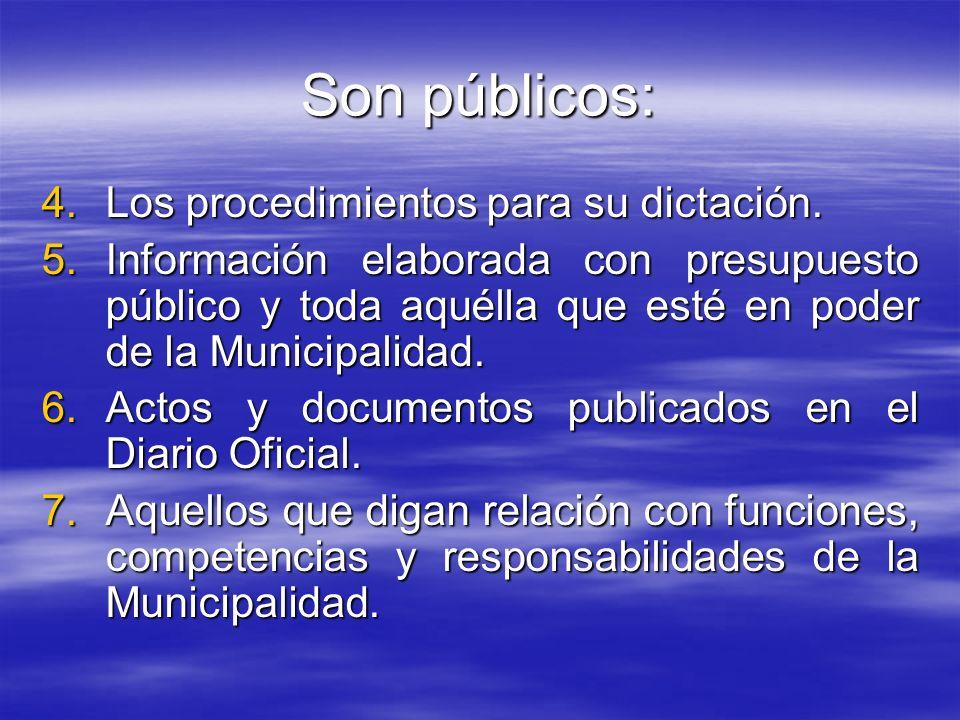 Son públicos: Los procedimientos para su dictación.