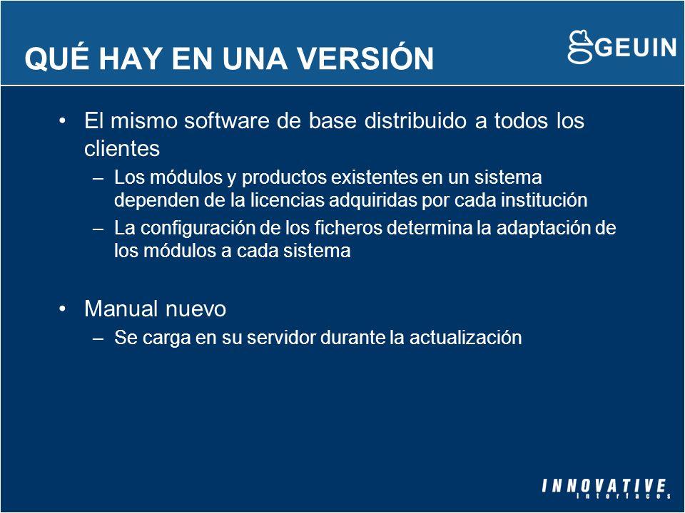 QUÉ HAY EN UNA VERSIÓN El mismo software de base distribuido a todos los clientes.