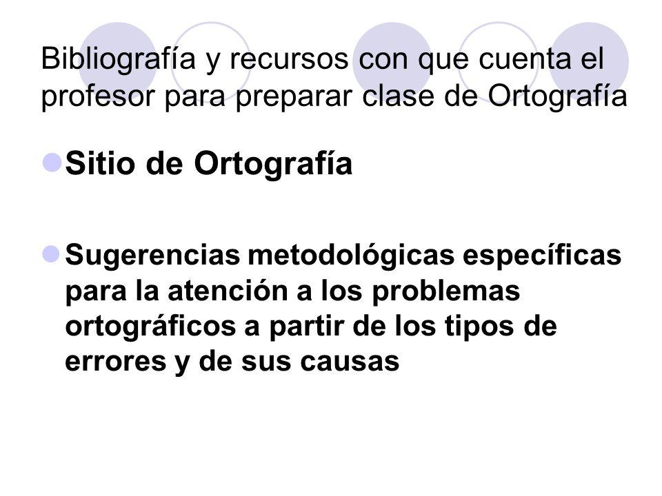 Bibliografía y recursos con que cuenta el profesor para preparar clase de Ortografía