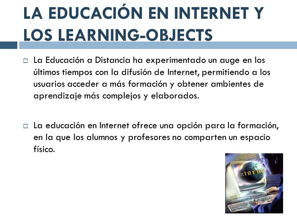 LA EDUCACIÓN EN INTERNET Y LOS LEARNING-OBJECTS