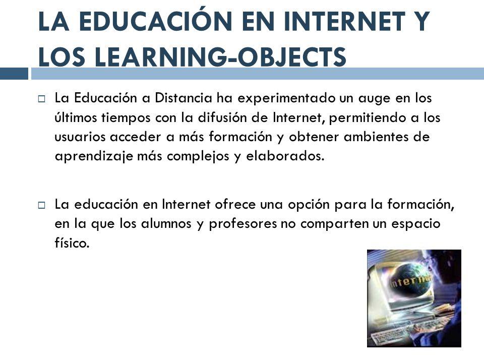 LA EDUCACIÓN EN INTERNET Y LOS LEARNING-OBJECTS