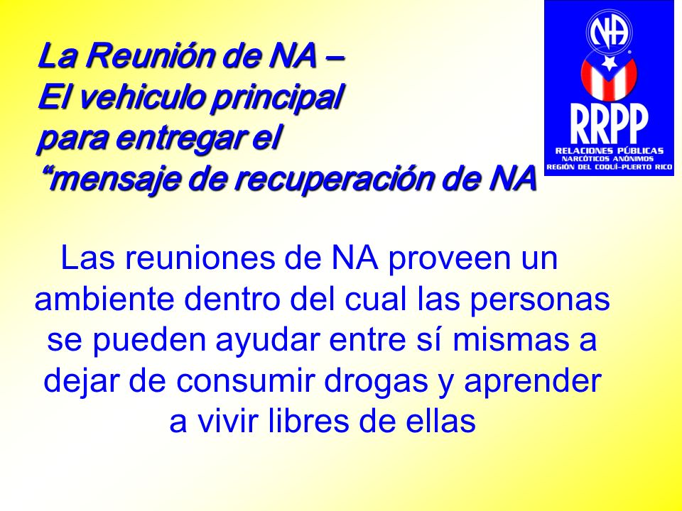 La Reunión de NA – El vehiculo principal para entregar el mensaje de recuperación de NA