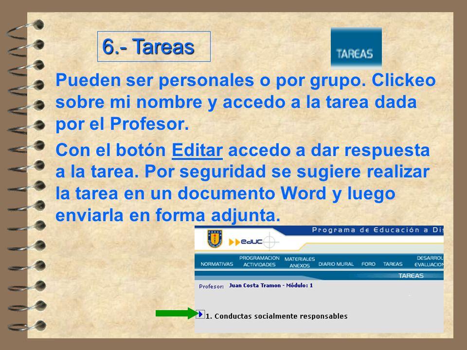 6.- Tareas Pueden ser personales o por grupo. Clickeo sobre mi nombre y accedo a la tarea dada por el Profesor.