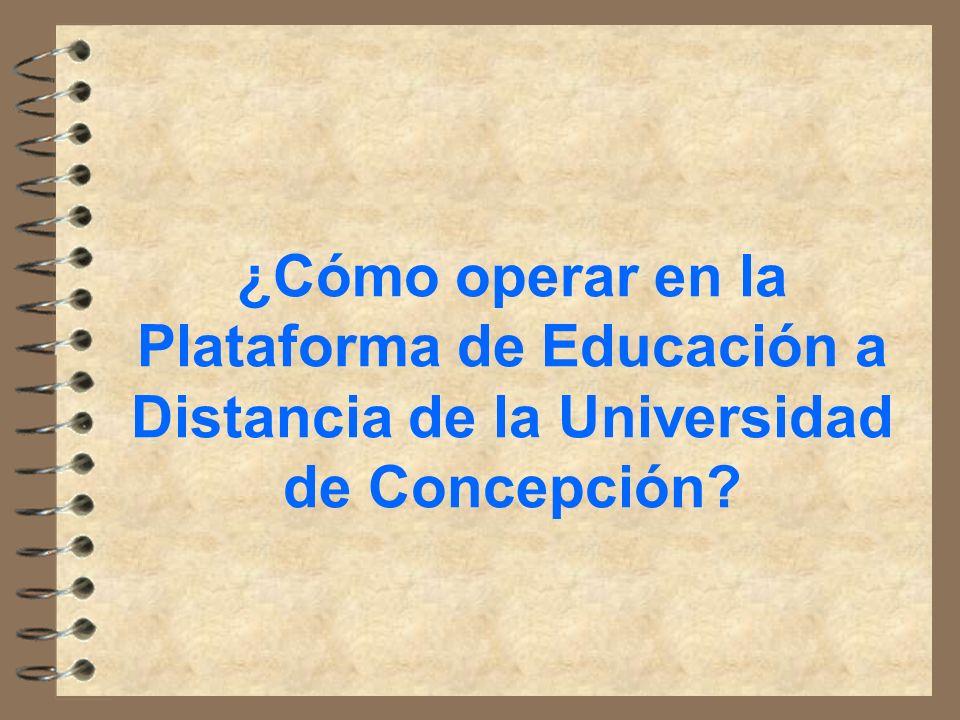 ¿Cómo operar en la Plataforma de Educación a Distancia de la Universidad de Concepción