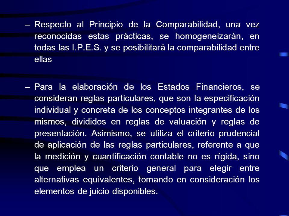Respecto al Principio de la Comparabilidad, una vez reconocidas estas prácticas, se homogeneizarán, en todas las I.P.E.S. y se posibilitará la comparabilidad entre ellas