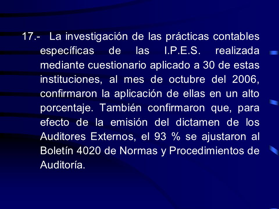 17.- La investigación de las prácticas contables específicas de las I.P.E.S.