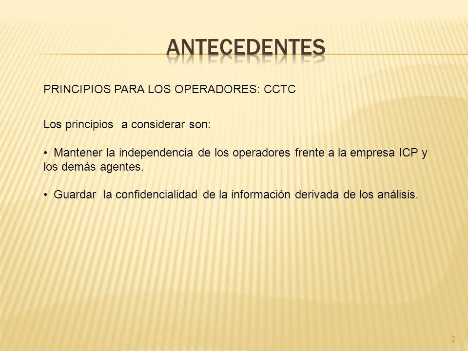antecedentes PRINCIPIOS PARA LOS OPERADORES: CCTC