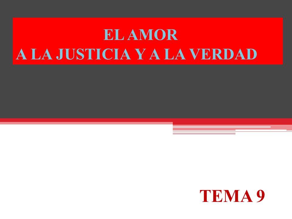 EL AMOR A LA JUSTICIA Y A LA VERDAD