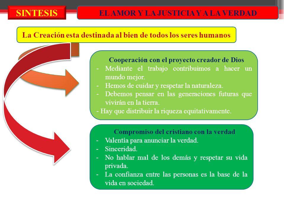 SINTESIS EL AMOR Y LA JUSTICIA Y A LA VERDAD
