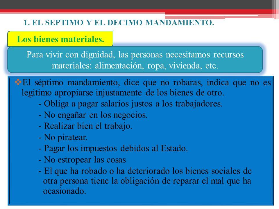 1. EL SEPTIMO Y EL DECIMO MANDAMIENTO.