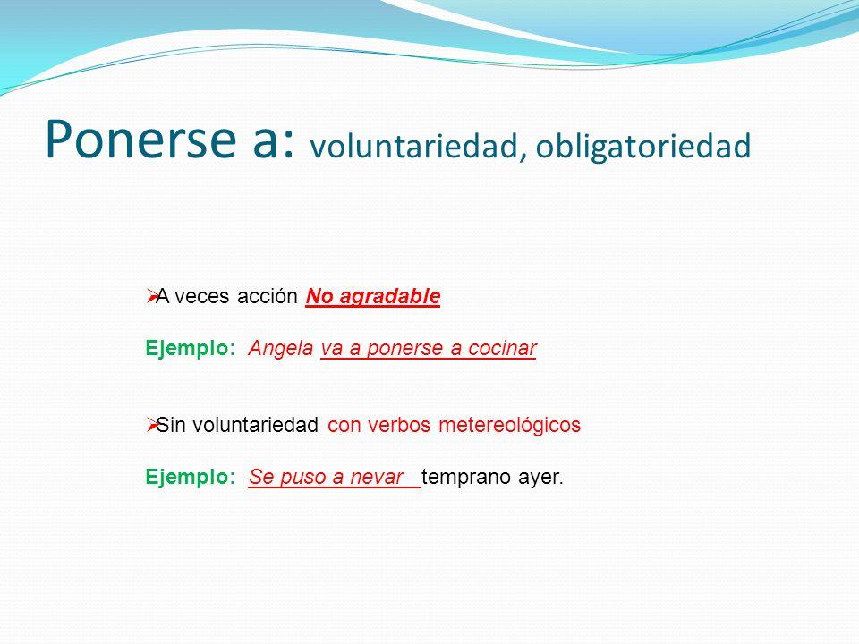 Ponerse a: voluntariedad, obligatoriedad