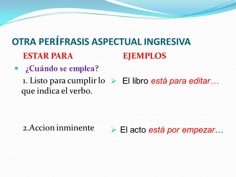 OTRA PERÍFRASIS ASPECTUAL INGRESIVA