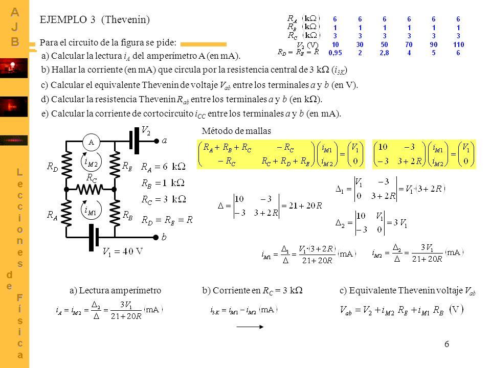EJEMPLO 3 (Thevenin) Para el circuito de la figura se pide: