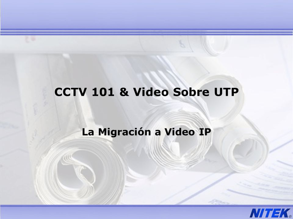 CCTV 101 & Video Sobre UTP La Migración a Video IP