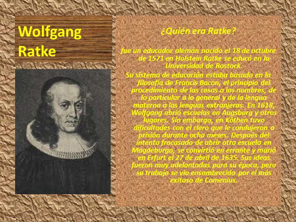 Wolfgang Ratke ¿Quién era Ratke