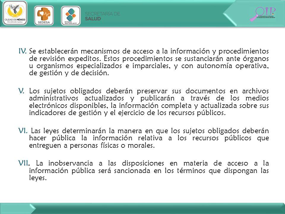 IV. Se establecerán mecanismos de acceso a la información y procedimientos de revisión expeditos.