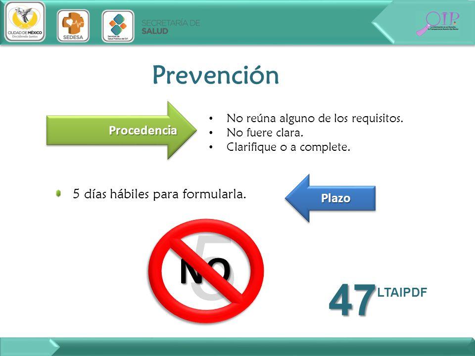 5 47LTAIPDF NO Prevención Procedencia Plazo