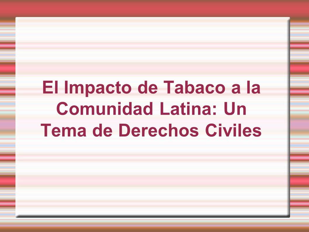 El Impacto de Tabaco a la Tema de Derechos Civiles