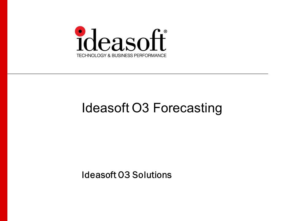 Ideasoft O3 Forecasting