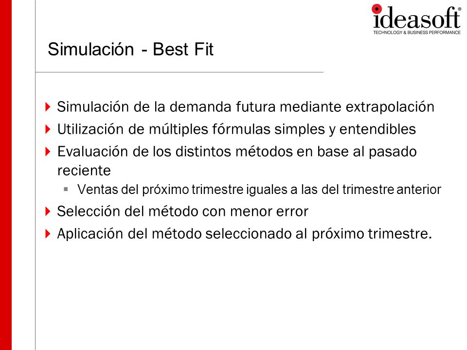 Simulación - Best Fit Simulación de la demanda futura mediante extrapolación. Utilización de múltiples fórmulas simples y entendibles.