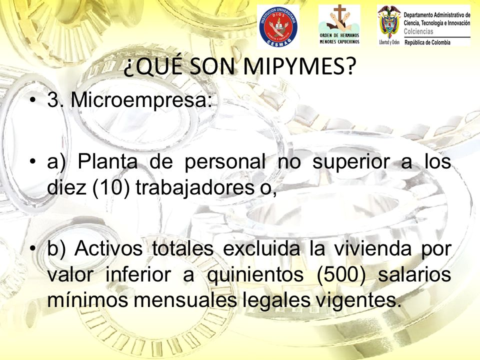 ¿QUÉ SON MIPYMES 3. Microempresa: