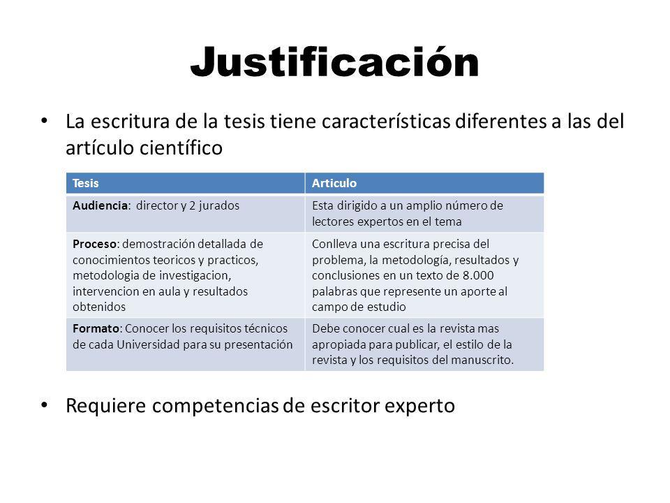 Justificación La escritura de la tesis tiene características diferentes a las del artículo científico.