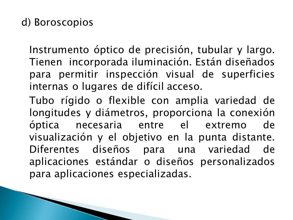 d) Boroscopios