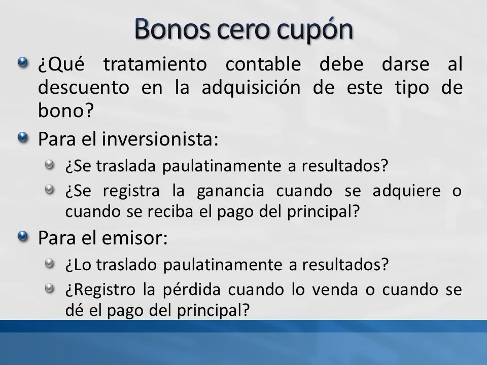 Bonos cero cupón ¿Qué tratamiento contable debe darse al descuento en la adquisición de este tipo de bono