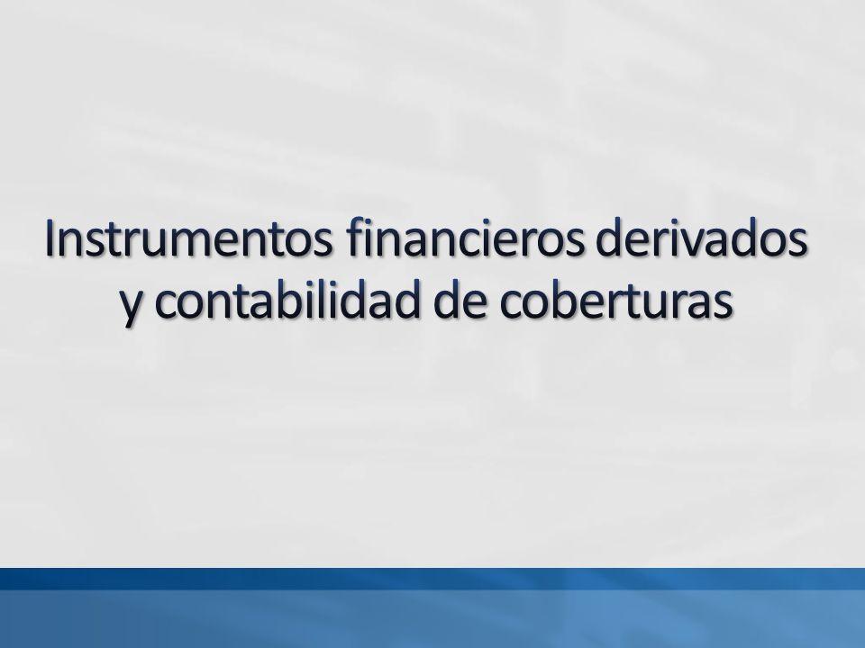 Instrumentos financieros derivados y contabilidad de coberturas