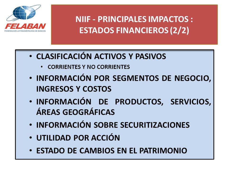 NIIF - PRINCIPALES IMPACTOS : ESTADOS FINANCIEROS (2/2)