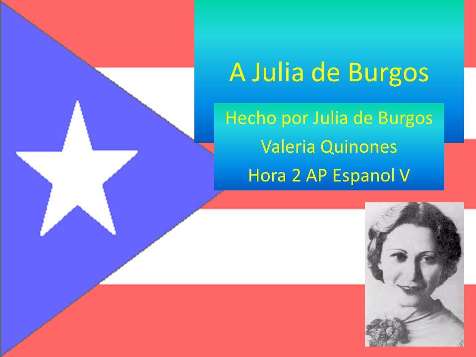 Hecho por Julia de Burgos Valeria Quinones Hora 2 AP Espanol V