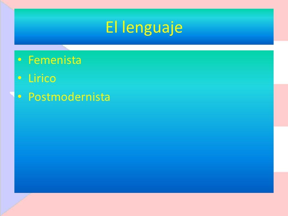 El lenguaje Femenista Lirico Postmodernista