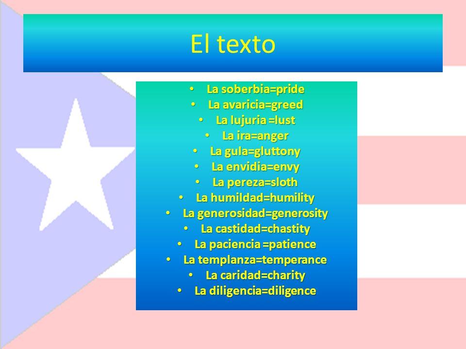 El texto La soberbia=pride La avaricia=greed La lujuria =lust