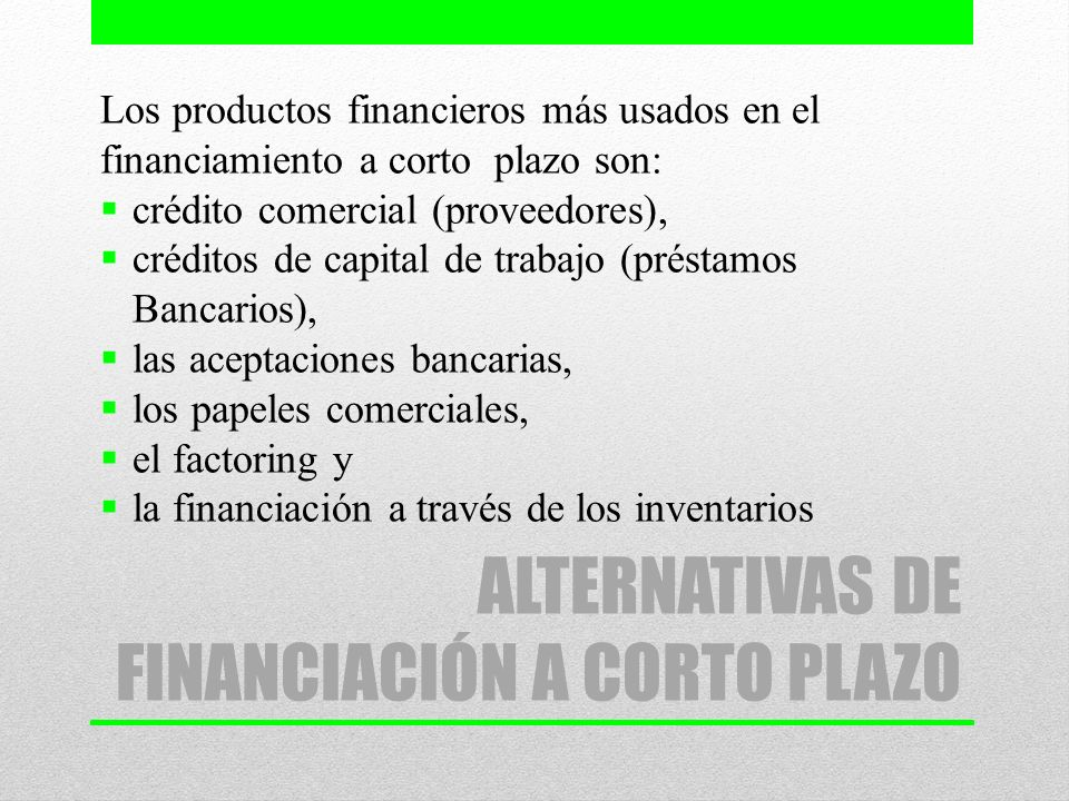 ALTERNATIVAS DE FINANCIACIÓN A CORTO PLAZO