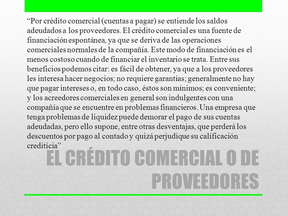 EL CRÉDITO COMERCIAL O DE PROVEEDORES