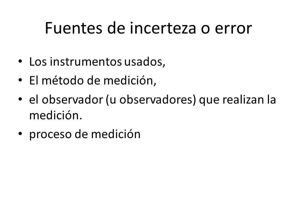 Fuentes de incerteza o error