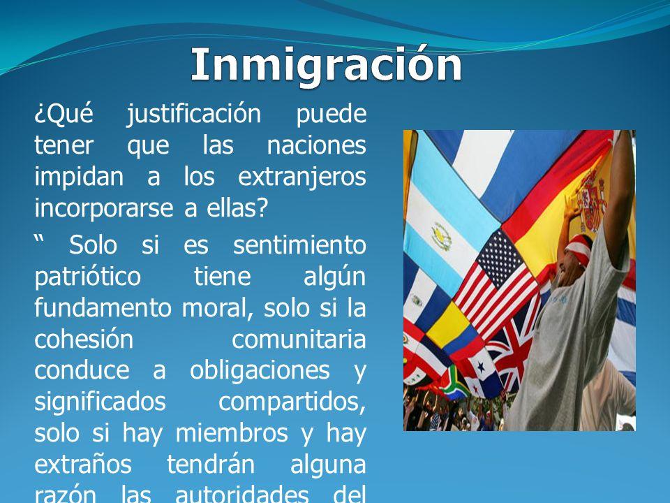 Inmigración ¿Qué justificación puede tener que las naciones impidan a los extranjeros incorporarse a ellas
