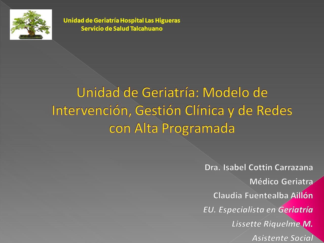 Unidad de Geriatría Hospital Las Higueras Servicio de Salud Talcahuano