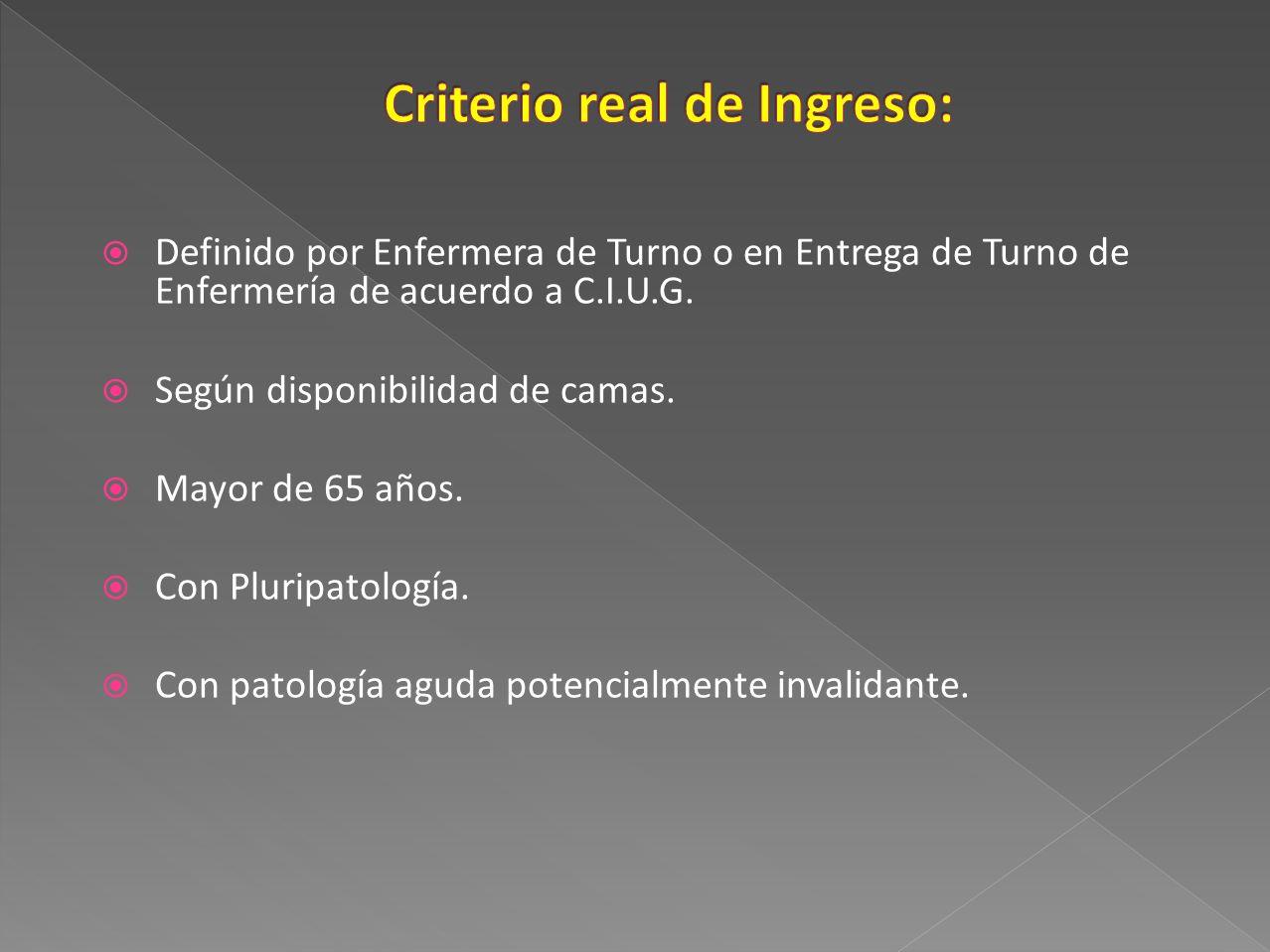 Criterio real de Ingreso: