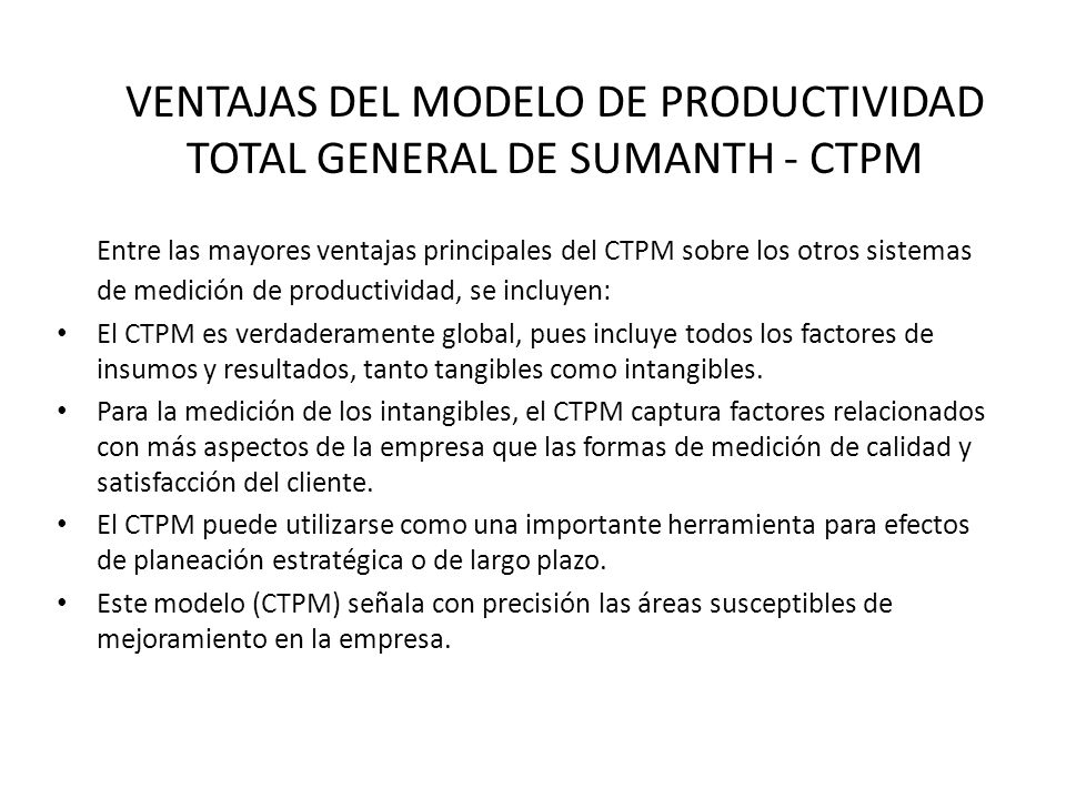 VENTAJAS DEL MODELO DE PRODUCTIVIDAD TOTAL GENERAL DE SUMANTH - CTPM
