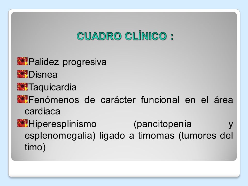 CUADRO CLÍNICO : Palidez progresiva Disnea Taquicardia
