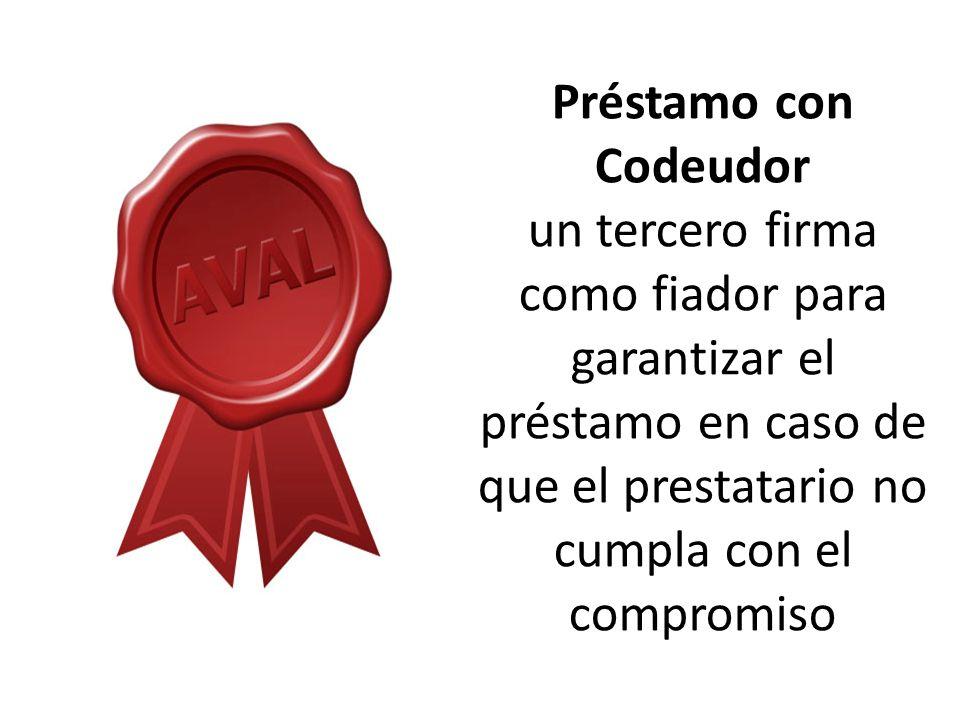 Préstamo con Codeudor un tercero firma como fiador para garantizar el préstamo en caso de que el prestatario no cumpla con el compromiso