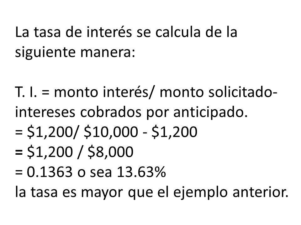 La tasa de interés se calcula de la siguiente manera: T. I