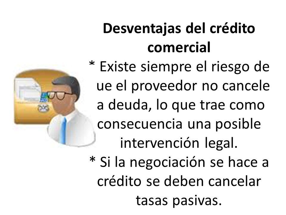 Desventajas del crédito comercial
