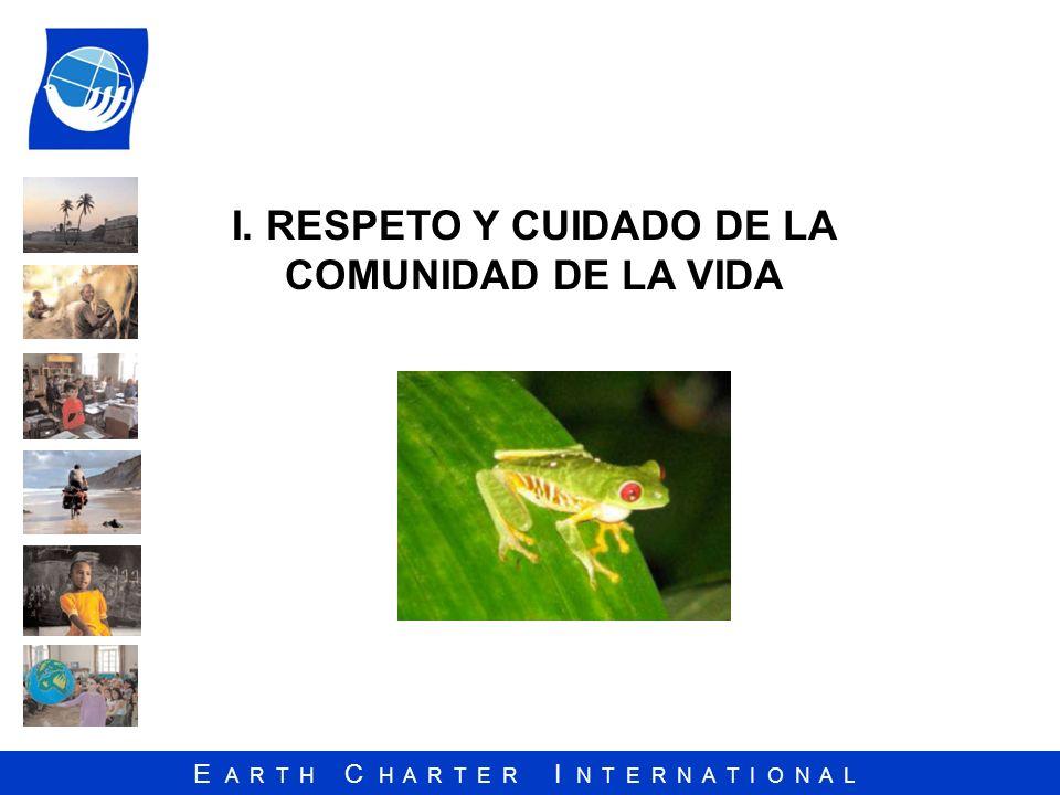 I. RESPETO Y CUIDADO DE LA COMUNIDAD DE LA VIDA