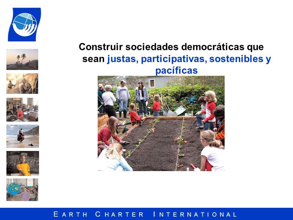 Construir sociedades democráticas que sean justas, participativas, sostenibles y pacíficas
